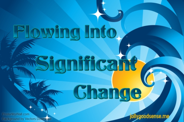 Flowing into Significant Change