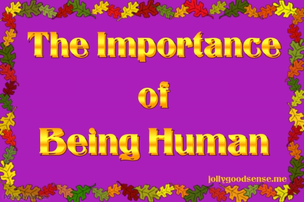 The Importance of Being Human