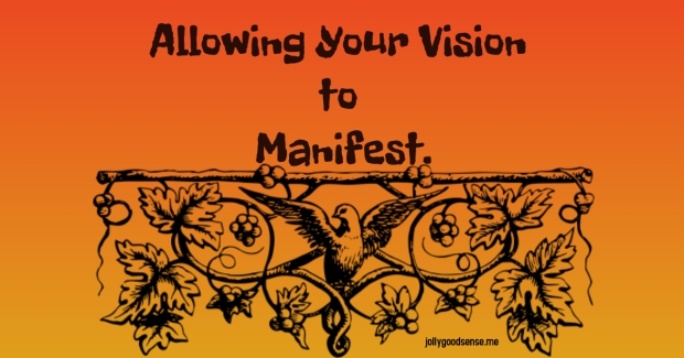 Allowing your Vision to Manifest