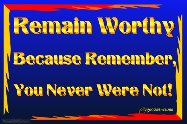 Remain Worthy - Made with PosterMyWall