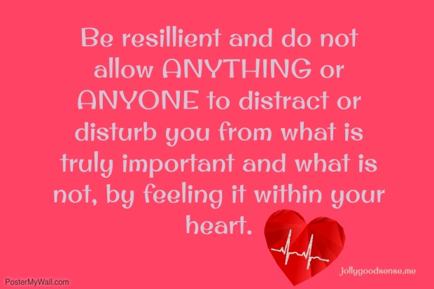 Be Resillient Feel in your heart